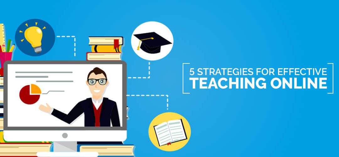 5 Strategies for effective teaching online