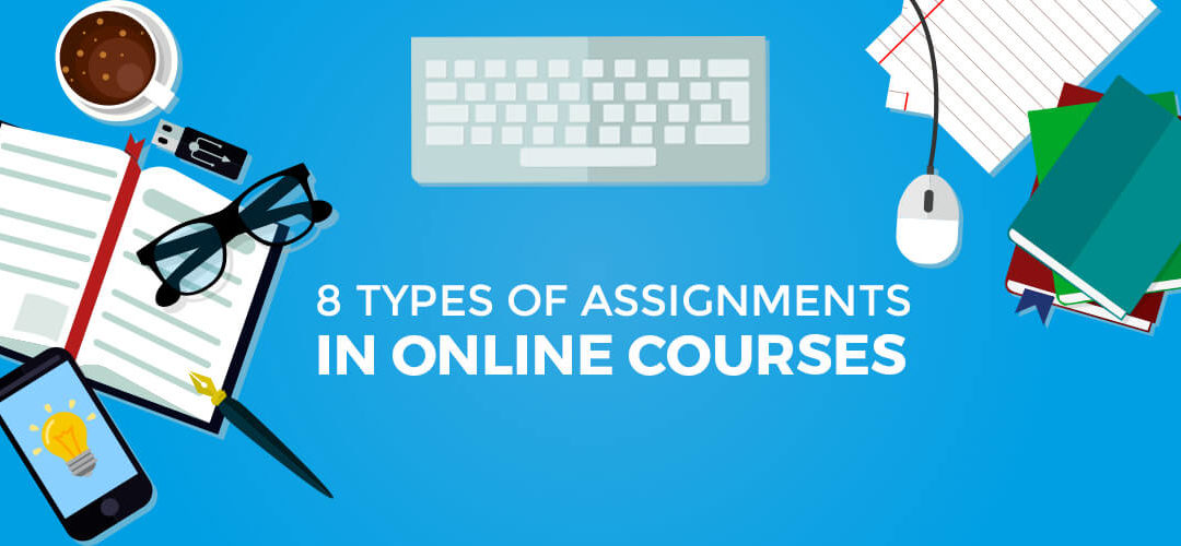 8 types of assignments in online courses