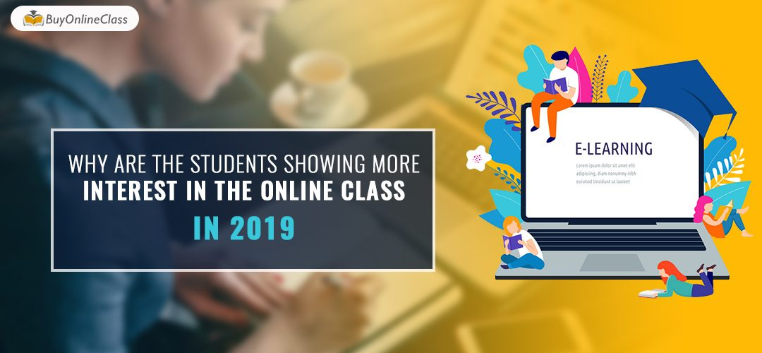 Why are the students showing more interest in the online class in 2019?