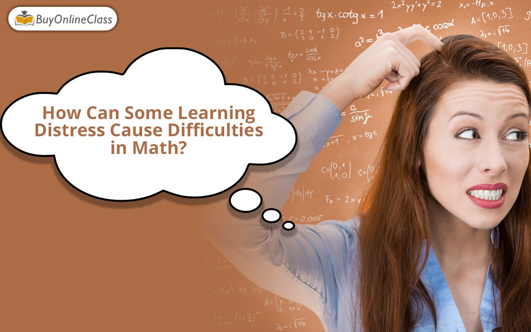 How Can Some Learning Distress Cause Difficulties in Math?
