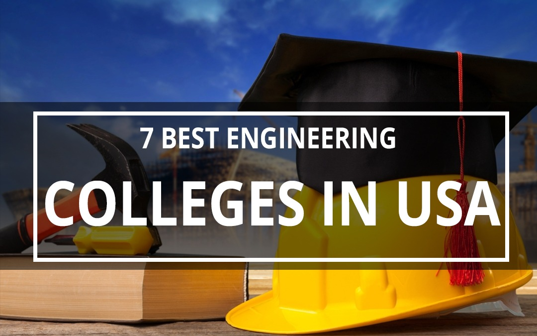 7 Best Engineering Colleges in the USA