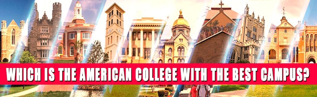 Which Is the American College With the Best Campus