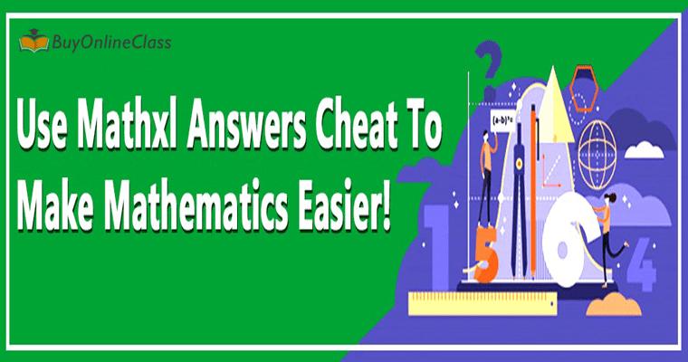 Use Mathxl Answers Cheat To Make Mathematics Easier!