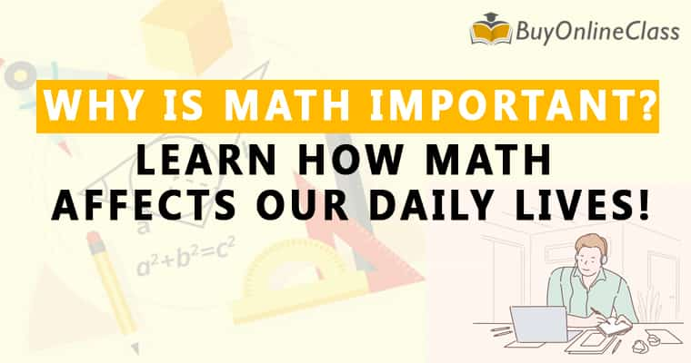 Why Is Math Important? Learn How Math Affects Our Daily Lives!