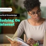 Give Some Practical Knowledge About Studying On The Internet