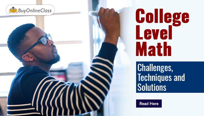 College Level Math: Challenges, Techniques, and Solutions