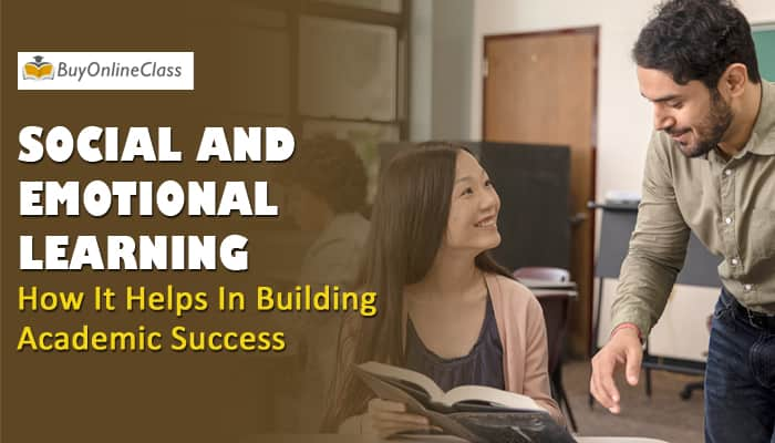 Social and emotional learning - How it helps in building academic success
